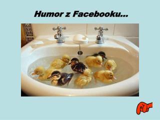Humor z Facebooku…