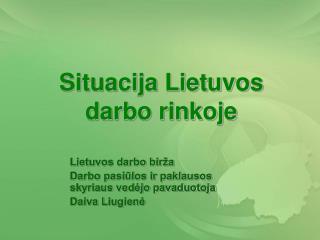 Situacija Lietuvos  darbo rinkoje