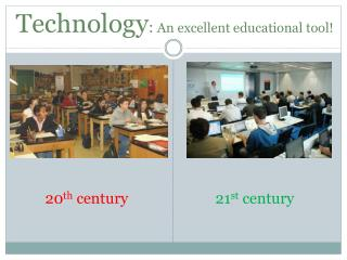 Technology :  An excellent educational tool!