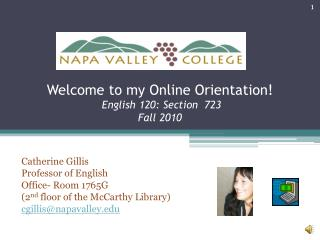 Welcome to my Online Orientation!  English 120: Section  723 Fall 2010