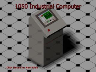1050 Industrial Computer