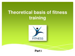 Theoretical basis of fitness training