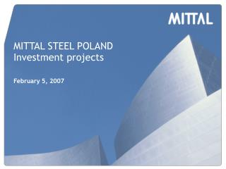 MITTAL STEEL POLAND  Investment  projects