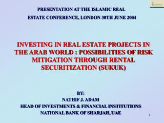 PRESENTATION AT THE ISLAMIC REAL  ESTATE CONFERENCE, LONDON 30TH JUNE 2004