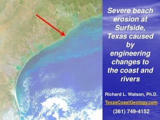 Severe beach erosion at Surfside, Texas caused by engineering changes to the coast and rivers