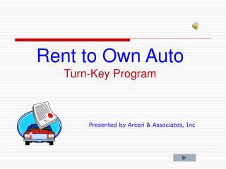 Rent to Own Auto Turn-Key Program