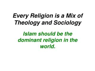 Every Religion is a Mix of Theology and Sociology