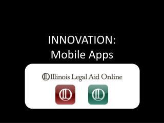 INNOVATION: Mobile Apps