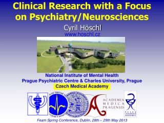 Clinical Research with a Focus  on  Psychiatry/Neurosciences