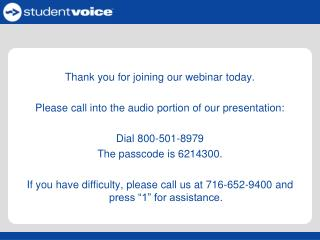 Thank you for joining our webinar today. Please call into the audio portion of our presentation: