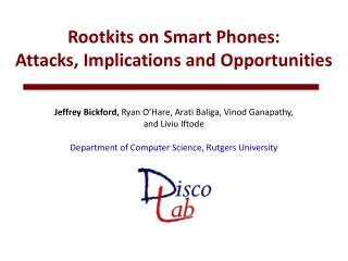 Rootkits on Smart Phones: Attacks, Implications and Opportunities