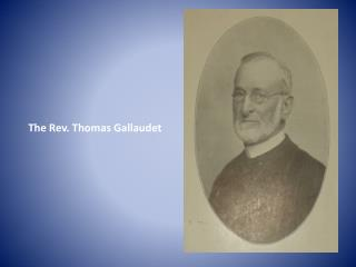 The Rev. Thomas Gallaudet