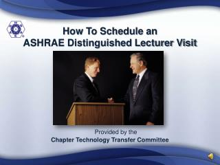 How To Schedule an  ASHRAE Distinguished Lecturer Visit