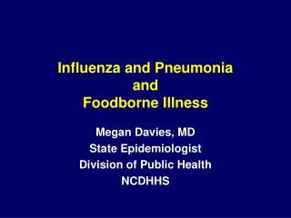 Influenza and Pneumonia and Foodborne Illness