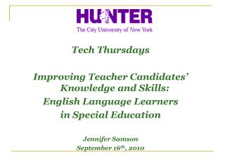 Tech Thursdays Improving Teacher Candidates� Knowledge and Skills: English Language Learners