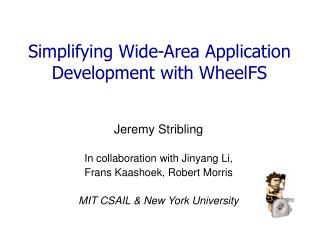 Simplifying Wide-Area Application Development with WheelFS