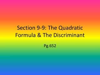 Section 9-9: The Quadratic Formula & The Discriminant