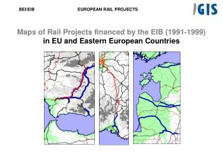 Maps of Rail Projects financed by the EIB (1991-1999) in EU and Eastern European Countries