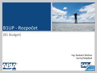 B1UP - Rozpočet