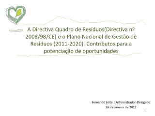 Fernando Leite | Administrador-Delegado  26 de Janeiro de 2012