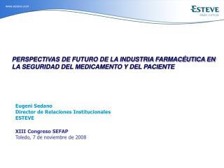 PERSPECTIVAS DE FUTURO DE LA INDUSTRIA FARMACÉUTICA EN LA SEGURIDAD DEL MEDICAMENTO Y DEL PACIENTE