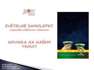 SVĚTELNÉ SAMOLEPKY n ahradí světelnou reklamu NOVINKA NA NAŠEM TRHU!!!