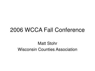 2006 WCCA Fall Conference