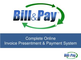 Complete Online  Invoice Presentment & Payment System
