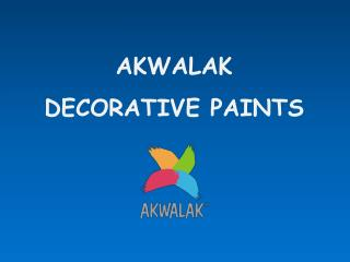 AKWALAK  DECORATIVE PAINTS