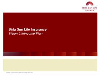 Birla Sun Life Insurance Vision LifeIncome Plan