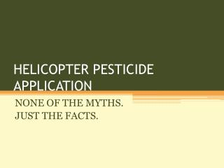 HELICOPTER PESTICIDE APPLICATION