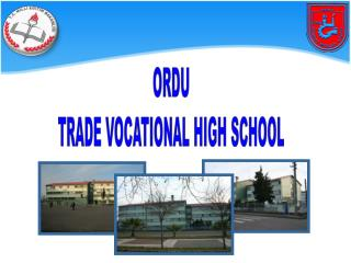ORDU TRADE VOCATIONAL HIGH SCHOOL