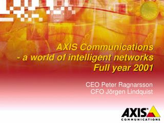 AXIS Communications - a world of intelligent networks Full year 2001