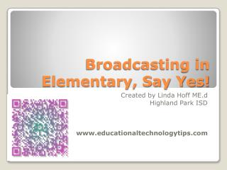 Broadcasting in Elementary, Say Yes!