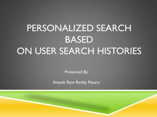 Personalized Search Based  on User Search  Histories