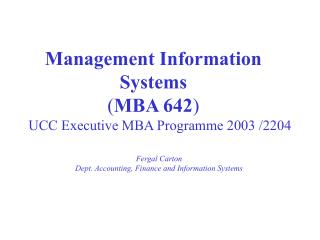 Management Information Systems  ( MBA 642 )
