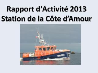 Rapport d'Activit� 2013 Station de la C�te d�Amour