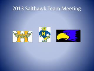2013 Salthawk Team Meeting