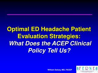 Optimal ED Headache Patient Evaluation Strategies: What Does the ACEP Clinical Policy Tell Us?