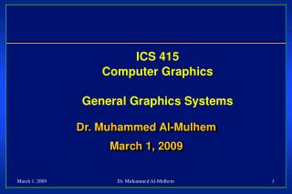 ICS 415 Computer Graphics General Graphics Systems