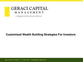 Gary Geraci,  President   |  617-242-1025  |  gary@geracicapital