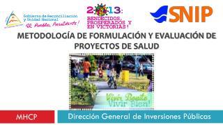 METODOLOGÍA DE FORMULACIÓN Y EVALUACIÓN DE PROYECTOS DE SALUD