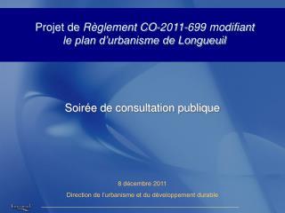 Projet de  Règlement CO-2011-699 modifiant le plan d'urbanisme de Longueuil