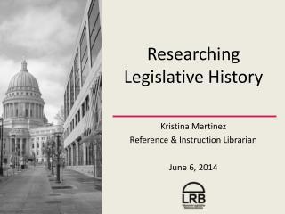 Researching Legislative History
