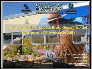Estimación del Producto Bruto Geográfico del Turismo en la  Provincia  de Salta