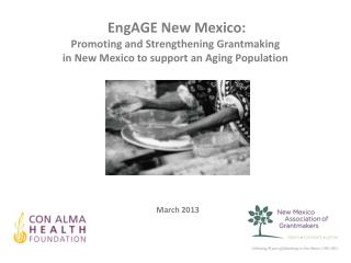 EngAGE  New Mexico:  Promoting and Strengthening  Grantmaking