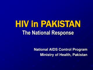 HIV in PAKISTAN  The National Response
