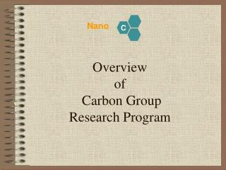 Overview  of   Carbon Group Research Program