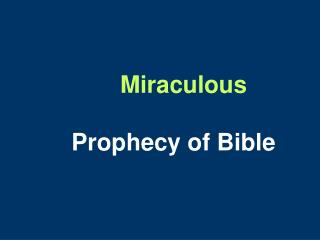 Miraculous P rophecy  of Bible