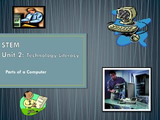 STEM Unit 2:  Technology Literacy